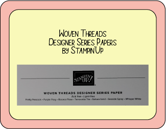 Materials used for the Inside-Outside box were from the Woven Threads Collection. Woven Threads is a Designer Series Paper by Stampin' Up.